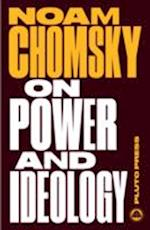 On Power and Ideology (Chomsky Perspectives)