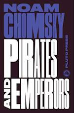 Pirates and Emperors, Old and New (Chomsky Perspectives)
