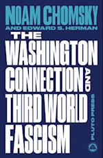 The Washington Connection and Third World Fascism (Chomsky Perspectives)
