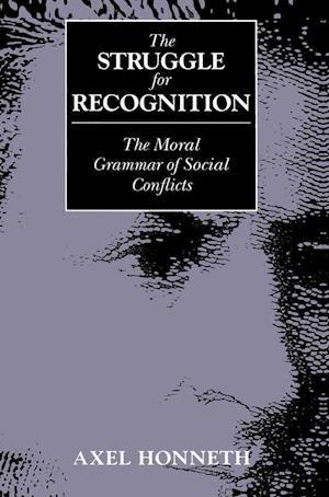 Bog hardback The Struggle for Recognition af Axel Honneth