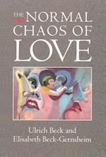 The Normal Chaos of Love af Ulrich Beck, Elisabeth Beck gernsheim
