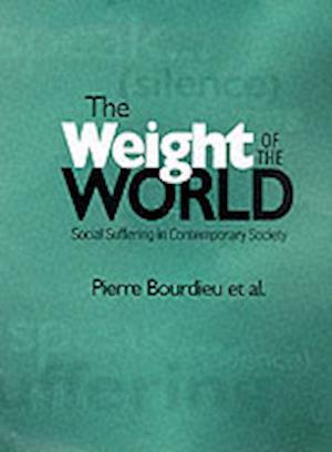 Bog paperback The Weight of the World af Pierre Bourdieu
