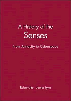 A History of the Senses: From Antiquity to Cyberspace