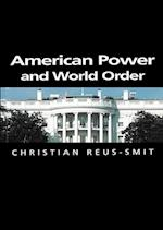 American Power and World Order (Themes for the 21st Century Series)