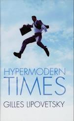 Hypermodern Times af Sebastien Charles, Gilles Lipovetsky