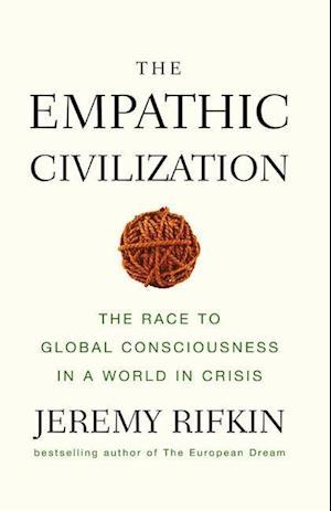 Bog, hardback The Empathic Civilization af Jeremy Rifkin