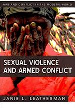 Sexual Violence and Armed Conflict (War and Conflict in the Modern World)