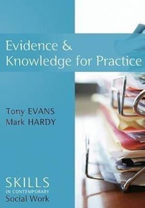 Bog, hardback Evidence and Knowledge for Practice af Ian Shaw, Tony Evans
