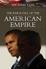 Rise and Fall of the American Empire af Michael Cox