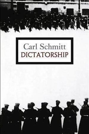 Bog, hardback Dictatorship: From the Origin of the Modern Concept of Sovereignty to Proletarian Class Struggle af Carl Schmitt