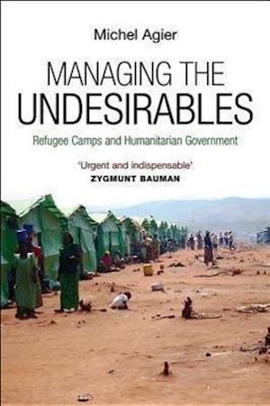 Bog, hardback Managing the Undesirables af Michel Agier, David Fernbach