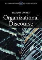 Organizational Discourse: Communication and Constitution (Pkgs - Polity Key Themes in Organizational Communication)