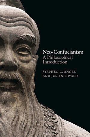 Bog, hardback Neo-confucianism - a Philosophical Introduction af Stephen C. Angle