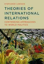Theories of International Relations - Contending  Approaches to World Politics af Stephanie Lawson