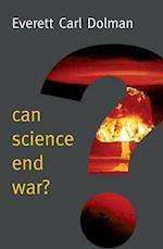 Can Science End War? (New Human Frontiers)