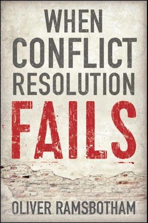 When Conflict Resolution Fails af Oliver Ramsbotham