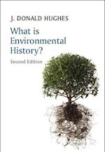 What Is Environmental History? 2E (What is History Series)