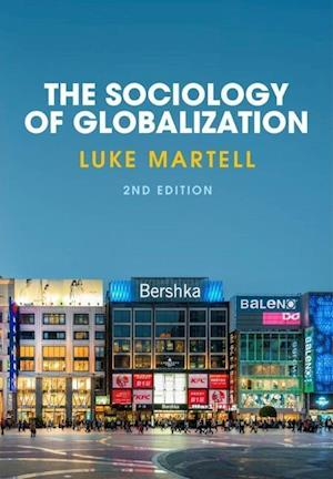 Bog, hardback The Sociology of Globalization af Luke Martell