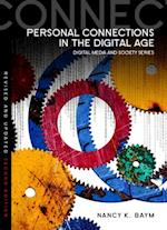 Personal Connections in the Digital Age (Digital Media and Society)