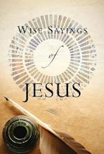 Wise Sayings of Jesus (Wise Sayings)