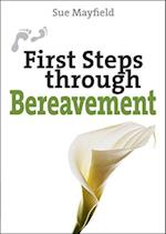 First Steps Through Bereavement (First Steps Series)