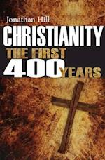 Christianity: The First 400 Years