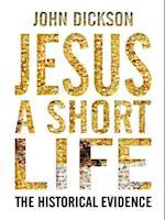 Jesus: A Short Life af John Dickson