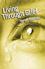 Living Through Grief af Harold Bauman
