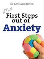 First Steps Out of Anxiety (First Steps Series)