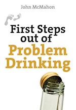 First Steps Out of Problem Drinking (First Steps Series)