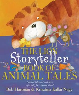 Bog hardback The Lion Storyteller Book of Animal Tales af Bob Hartman