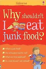 Why Shouldn't I Eat Junk Food (Facts of Life)