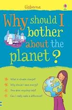 Why Should I Bother About the Planet? (Why Should I?)