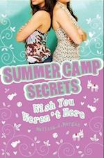 Wish You Weren't Here (Summer Camp Secrets)