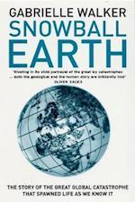 Snowball Earth af Gabrielle Walker