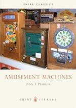 Amusement Machines (Shire Library, nr. 285)