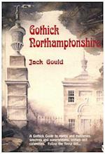 Gothick Northamptonshire (Gothick Guides)