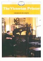 The Victorian Printer (Shire Library, nr. 329)