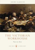 The Victorian Workhouse (Shire Album S, nr. 3)