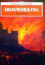 Ironworking (Shire Album S, nr. 64)