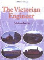 The Victorian Engineer (Shire Library, nr. 353)