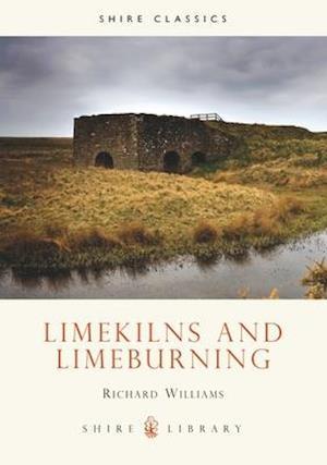 Bog, paperback Lime Kilns and Lime Burning af Richard Williams