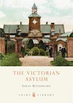 The Victorian Asylum (Shire Library, nr. 461)