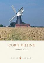 Corn Milling (Shire Library, nr. 98)