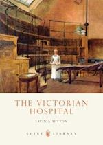The Victorian Hospital (Shire Library, nr. 356)