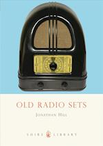 Old Radio Sets (Shire Library, nr. 295)