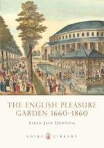 The English Pleasure Garden (Shire Library, nr. 478)