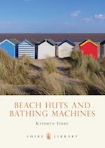 Beach Huts and Bathing Machines (Shire Library, nr. 480)