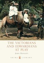 The Victorians and Edwardians at Play (Shire Library, nr. 550)