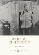 Wartime Childhood (Shire Library, nr. 567)